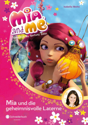Mia and me Band 8 - Geheimnisvolle Laterne
